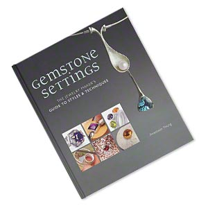 book, gemstone settings: the jewelry makers guide to styles  techniques by anastasia young. sold individually.