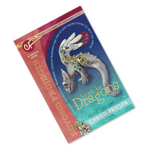 book, here be dragons: revised and expanded polymer clay projects (beyond projects) by christi friesen. sold individually.
