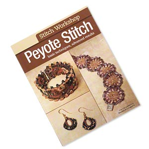 book, stitch workshop peyote stitch: basic techniques, advanced results by beadbutton magazine. sold individually.