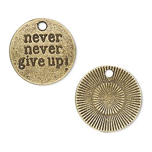 charm, antique brass-plated pewter (zinc-based alloy), 20mm single-sided flat round with never never give up! sold per pkg of 4.