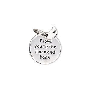 drop, imitation rhodium-plated pewter (zinc-based alloy), 8x5.5mm moon and 17mm single-sided flat round with i love you to the moon and back. sold individually.