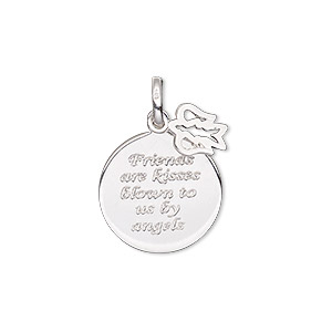 drop, sterling silver, 8x7mm open angel and 16mm single-sided round with friends are kisses blown to us by angels. sold individually.